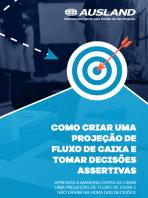 [E-book Gratuito] Como criar uma projeção de fluxo de caixa e tomar decisões assertivas?