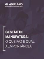 [E-book] Gestão de manufatura: o que faz e qual a importância